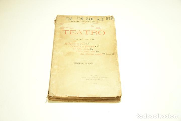 TEATRO. JACINTO BENAVENTE. TOMO DÉCIMOSEXTO. MADRID. 1913. INCLUYE CARTA DE SECRETARÍA DE JACINTO B. (Libros antiguos (hasta 1936), raros y curiosos - Literatura - Teatro)