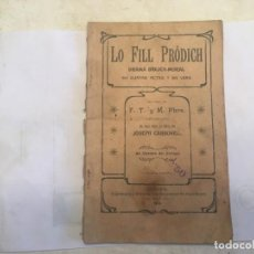 Libros antiguos: NOVELA TEATRAL LO FILL PRODICH DE F.T.Y M. PBRE.1908 DRAMA BIBLIC EN VERS CATALA. Lote 209593508
