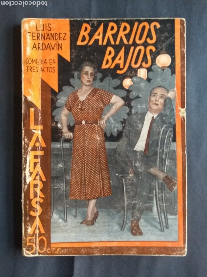 BARRIOS BAJOS : COMEDIA POPULAR MADRILEÑA - LUIS FERNÁNDEZ ARDAVÍN (1933. LA FARSA: AÑO VII, 263) (Libros antiguos (hasta 1936), raros y curiosos - Literatura - Teatro)