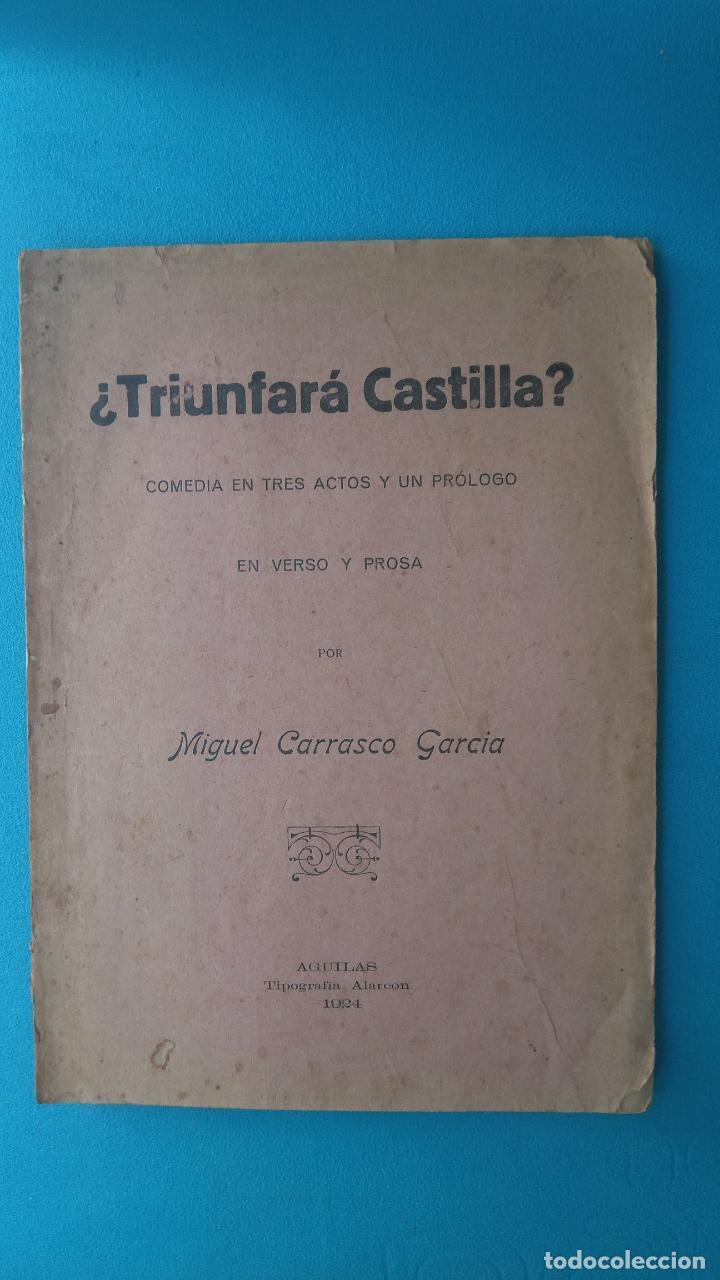 ¿ TRIUNFARÁ CASTILLA ? - MIGUEL CARRASCO - MADRID 1924 (Libros antiguos (hasta 1936), raros y curiosos - Literatura - Teatro)