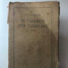 Libros antiguos: JULI VALLMITJAMA. EL CASAMENT D´EN TARREGADA. SAINET. 1918. Lote 209991535