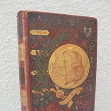 Libros antiguos: DRAMAS DE C. F. SCHILLER. GUILLERMO TELL. MARIA ESTUARDO. LA DONCELLA DE ORLEANS.1881. Lote 210034265