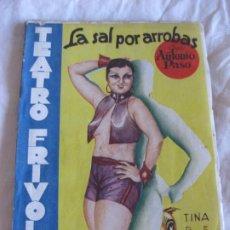 Libros antiguos: TEATRO FRIVOLO. LA SAL POR ARROBAS. TINA DE JARQUE. EDITORIAL CISNE FEBRERO 1936 NUM. 8. Lote 210221225