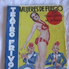 Libri antichi: TEATRO FRIVOLO. MUJERES DE FUEGO. JUANITA BARCELO. . EDITORIAL CISNE FEBRERO 1936 NUM. 9. Lote 210221392