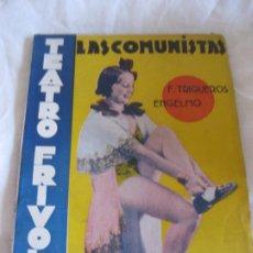 Libri antichi: TEATRO FRIVOLO. LAS COMUNISTAS. TRINI MOREN. EDITORIAL CISNE MAYO 1936 NUM. 22. Lote 210223573