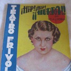 Libros antiguos: TEATRO FRIVOLO. HIP HIP HURRA. REYES CASTIZO LA YANKEE. EDITORIAL CISNE. FEBRERO 1936 NUM. 6. Lote 210223888