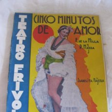 Libros antiguos: TEATRO FRIVOLO. CINCO MINUTOS DE AMOR. ISABELITA NAJERA. EDITORIAL CISNE. JUNIO 1936 NUM. 25. Lote 210224870