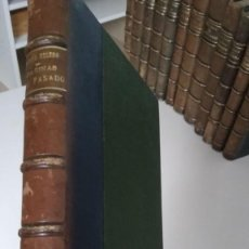 Libros antiguos: PÁGINAS DEL PASADO. VICENTE GARCÍA VALERO. 1915. Lote 210312780