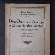 Libros antiguos: DON QUINTÍN EL AMARGAO O EL QUE SIEMBRA VIENTOS - C. ARNICHES Y A. ESTREMERA; J. GUERRERO MÚS (1924). Lote 210557178