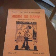 Libros antiguos: JUEGOS DE MANOS. MONÓLOGO EN VERSO Y PROSA. Lote 211614037