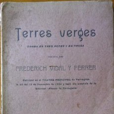 Libros antiguos: TERRES VERGES, FREDERICH VIDAL Y FERRER, 1906. DEDICADO. Lote 211727253