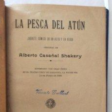 Libros antiguos: LA PESCA DEL ATÚN JUGUETE CÓMICO EN UN ACTO 1898 Y PAELLA ZARAGOZANA 1918. Lote 212297486