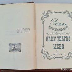 Libros antiguos: GRAN TEATRO DEL LICEO. PRIMER CENTENARIO. VVAA. EDIT. QUINTILLA Y CARDONA. 1950.. Lote 212957940