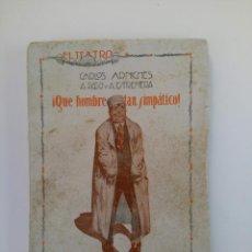 Libros antiguos: ¡QUE HOMBRE TAN SIMPÁTICO! - CARLOS ARNICHES, A.PASO Y A. ESTREMERA. Lote 213168398