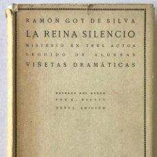 Libros antiguos: LA REINA SILENCIO. MISTERIO EN TRES ACTOS SEGUIDO DE ALGUNAS VIÑETAS DRAMÁTICAS. - GOY DE SILVA, RAM. Lote 123197252