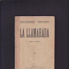 Libros antiguos: LA LLAMARADA - E. KISTEMAECKERS & F. REPARAZ - SOCIEAD AUTORES ESPAÑOLES - MADRID 1915. Lote 213716185