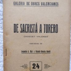 Libros antiguos: DE SACRISTÁ A TORERO. CHOGUET VALENSIÁ. LEOPOLDO G. BLAT Y VICENTE BROSETA BORRELL. ANY 1922. Lote 213750655