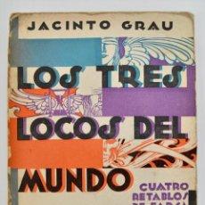 Libros antiguos: JACINTO GRAU. LOS TRES LOCOS DEL MUNDO Y EL CUENTO DE BARBA AZUL. M. AGUILAR EDITOR. MADRID, 1930. Lote 213798178