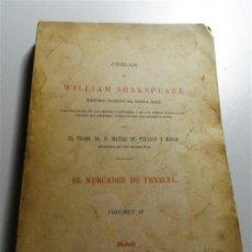 Libros antiguos: SHAKESPEARE, WILLIAM. OBRAS DE WILLIAM SHAKESPEARE. VOLUMEN II : EL MERCADER DE VENECIA. Lote 213803071