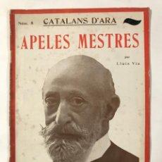 Livros antigos: APELES MESTRES PER LLUIS VIA. CATALANS D'ARA NUM 8. Lote 214251388