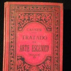 Livros antigos: TRATADO DE ARTE ESCÉNICO. D. SEBASTIÁN CARNER 1890. Lote 215417322