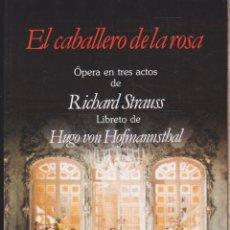 Libros antiguos: EL CABALLERO DE LA ROSA ······· ÓPERA EN TRES ACTOS DE RICHARD ···· EDICIÓN BILINGUE. Lote 215903695