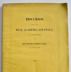 Libros antiguos: DON MANUEL TAMAYO Y BAUS. DISCURSOS REAL ACADEMIA ESPAÑOLA. IMPRENTA RIVADENEYRA. MADRID, 1859. Lote 216427227