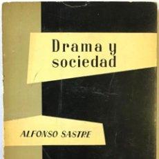 Libros antiguos: DRAMA Y SOCIEDAD. - SASTRE, ALFONSO.. Lote 123246151