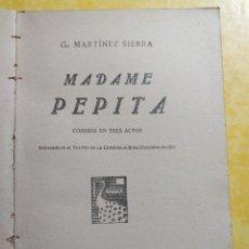 Libros antiguos: MADAME PEPITA, G. MARTINEZ SIERRA, COMEDIA EN TRES ACTOS, PYMY 11. Lote 216927986