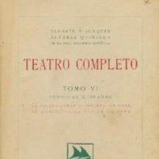 Libros antiguos: TEATRO COMPLETO TOMO VI HNOS. ALVAREZ QUINTERO. 1923. Lote 217695396