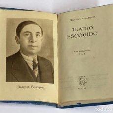 Libros antiguos: AÑ0 1951 - FRANCISCO VILLAESPESA TEATRO ESCOGIDO - AGUILAR COLECCIÓN CRISOL Nº 312. Lote 219433491