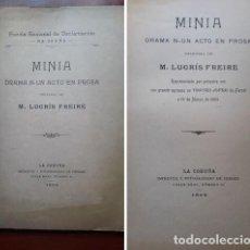 Libros antiguos: MINIA. DRAMA DE UN ACTO EN PROSA.M. LUGRIS FREIRE.LA CORUÑA 1904...MUY RARO. Lote 219679480