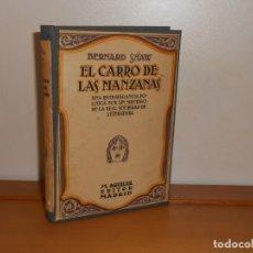 Libros antiguos: UN CARRO DE MANZANAS , BERNARD SHAW - M. AGUILAR, 1930 1ª EDICION, RARO. Lote 220459856
