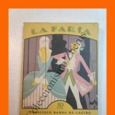 Libros antiguos: ¡PARE USTE LA JACA, AMIGO! - FRANCISCO RAMOS DE CASTRO - LA FARSA Nº 47 - 28 JULIO 1928. Lote 221949001