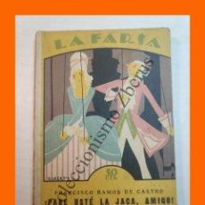 Libros antiguos: ¡PARE USTE LA JACA, AMIGO! - FRANCISCO RAMOS DE CASTRO - LA FARSA Nº 47 - 28 JULIO 1928. Lote 221949058