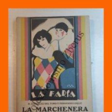 Libros antiguos: LA MARCHENERA, ZARZUELA 3 ACTOS - RICARDO GONZALEZ DEL TORO - LA FARSA Nº 33 - 21 ABRIL 1928. Lote 221951032