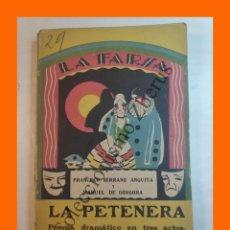 Libros antiguos: LA PETENERA. POEMA DRAMATICO 3 ACTOS - FRANCISCO SERRANO ANGUITA - LA FARSA Nº 29 - 24 MARZO 1928. Lote 221952065