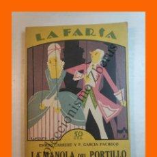 Libros antiguos: LA MANOLA DEL PORTILLO - ZARZUELA EN TRES ACTOS - EMILIO CARRERE - LA FARSA Nº 22 - 4 FEBRERO 1928. Lote 221952645