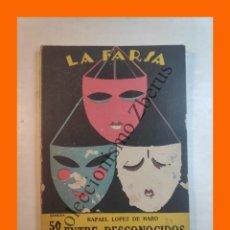 Libros antiguos: ENTRE DESCONOCIDOS - COMEDIA EN TRES ACTOS - RAFAEL LOPEZ DE HARO - LA FARSA Nº 21 - 28 ENERO 1928. Lote 221953231