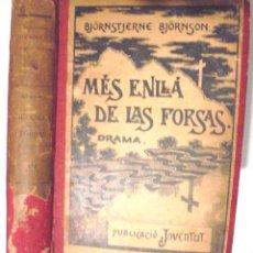 Libros antiguos: MÉS ENLLÀ DE LAS FORSAS BJÖRNSJERNE BJÖRNSON 1904 1A ED. JOVENTUT. PRIMERA Y SEGONA PART. Lote 221974018