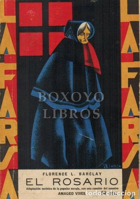 BARCLAY, FLORENCE L. EL ROSARIO. COMEDIA EN TRES ACTOS. LA FARSA 88 (Libros antiguos (hasta 1936), raros y curiosos - Literatura - Teatro)