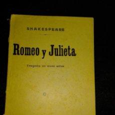 Libros antiguos: 1913 ROMEO Y JULIETA: TRAGEDIA EN CINCO ACTOS / W. SHAKESPEARE; TRADUCCIÓN POR J. ROVIRALTA BORRELL.. Lote 222386606