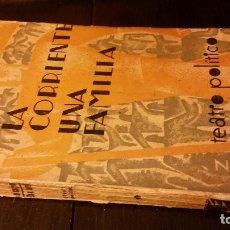Libros antiguos: 1931 - JULIAN GORKIN - LA CORRIENTE. UNA FAMILIA (TEATRO POLÍTICO) - 1ª ED.. Lote 222810196
