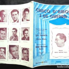 Libros antiguos: CANÇÓ D'AMOR I DE GUERRA LUIS CAPDEVILA Y VÍCTOR MORA, MÚSICA RAFAEL MARTÍNEZ VALLS IMPECABLE. Lote 223011196