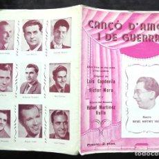 Libros antiguos: CANÇÓ D'AMOR I DE GUERRA LUIS CAPDEVILA Y VÍCTOR MORA, MÚSICA RAFAEL MARTÍNEZ VALLS IMPECABLE. Lote 223011335