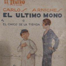 Libros antiguos: EL TEATRO MODERNO - AÑO 1927 - Nº69 - EL ULTIMO MONO Ó EL CHICO DE LA TIENDA - CARLOS ARNICHES. Lote 223619902