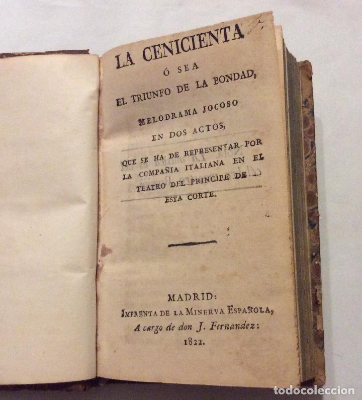 -LA CENICIENTA Ó SEA EL TRIUNFO DE LA BONDAD , LA GAZZA LADRA, .-EL TANCREDO MADRID 1822 1.- ETC... (Libros antiguos (hasta 1936), raros y curiosos - Literatura - Teatro)