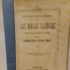 Libros antiguos: LAS MALAS LLENGAS COMEDIA EN TRES ACTES Y EN VERS 1871 DE FRANCESCH PELAY BRIZ. Lote 224416770