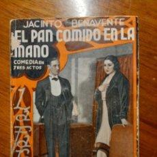 Libros antiguos: EL PAN COMIDO EN LA MANO. JACINTO BENAVENTE.1934. Lote 224646707
