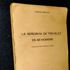 Libros antiguos: LA SEÑORITA DE TREVELEZ/ ES MI HOMBRE. LB2. Lote 225013725